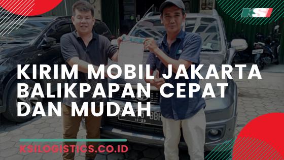 Kirim Mobil Jakarta Balikpapan